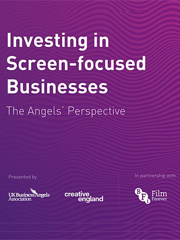Investing in Screen-focused businesses - The Angels' Perspective